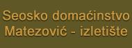 OPG Seosko domaćinstvo Matezović - izletište