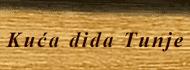 Kuća Dida Tunje